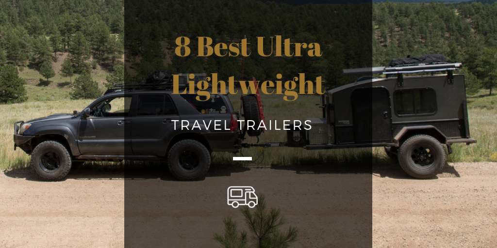 8 Best Ultra Lightweight Travel Trailers For 2019 Mr Rv