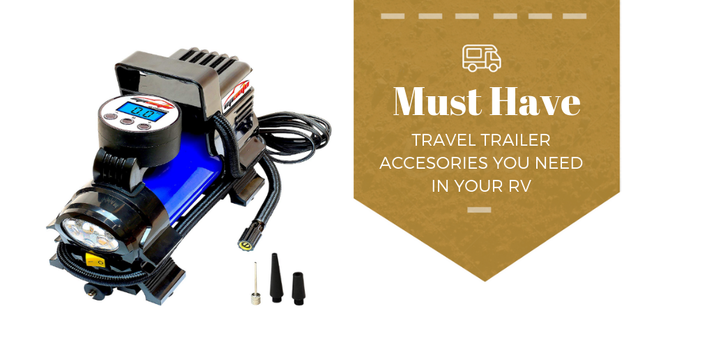 25 Must Have Travel Trailer Accessories You Need In Your Rv